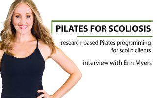 Pilates for Scoliosis - interview with Erin Myers